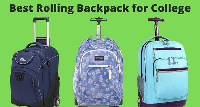 Best Rolling Backpack for College